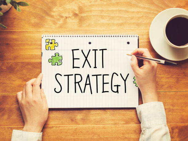 It's Time to Get Your Exit Plan Ready